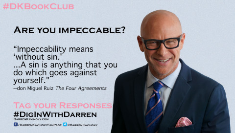 Darren Kavinoky Book Club Impeccable quote The Four Agreements by don Miguel Ruiz