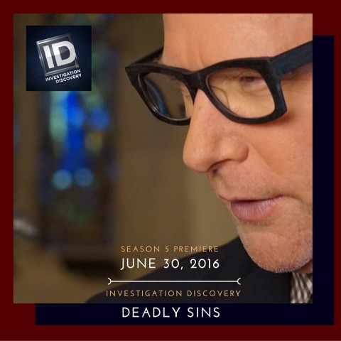 Investigation Discovery Deadly Sins Season 5 Premieres June 30, 2016