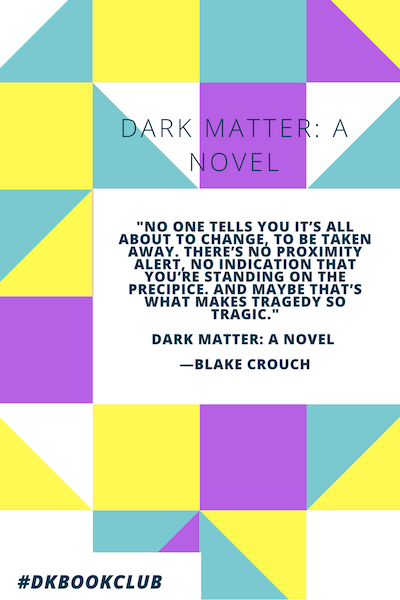Dark Matter by Blake Crouch Darren Kavinoky Book Club August 2016
